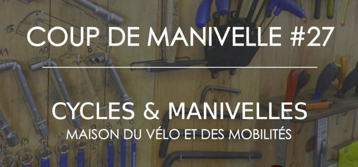 Newsletter – Coup de Manivelle #27